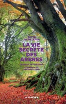histoires remarquables,la vie secrète des arbres